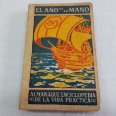 Enciclopedias antiguas: EL AÑO EN LA MANO 1913 .ALMANAQUE ENCICLOPEDIA DE LA VIDA PRÁCTICA. Lote 204066303