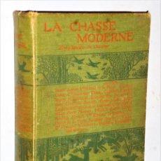 Enciclopedias antiguas: LA CHASSE MODERNE. ENCYCLOPÉDIE DU CHASSEUR. Lote 207676840