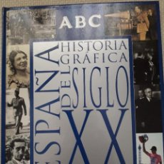 Enciclopedias antiguas: HISTORIA GRÁFICA DEL SIGLO XX - ESPAÑA. ABC EN PERFECTO ESTADO. Lote 211796190