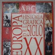 Enciclopedias antiguas: HISTORIA GRÁFICA DEL SIGLO XX - EUROPA. ABC EN PERFECTO ESTADO. Lote 211796537