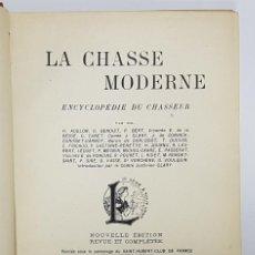 Enciclopedias antiguas: LA CHASSE MODERNE. ENCYCLOPEDIE DU CHASSEUR. PARÍS,1912 (LIBRO DE CAZA, EN FRANCÉS, MUY ILUSTRADO). Lote 195909151