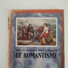 Enciclopedias antiguas: ENCICLOPEDIA ROMANTICISMO. Lote 217354522