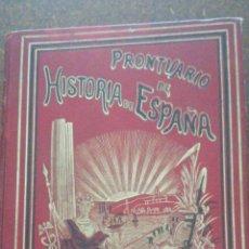 Enciclopedias antiguas: PRONTUARIO DE HISTORIA DE ESPAÑA AÑO DE EDICIÓN 1900. Lote 221445870