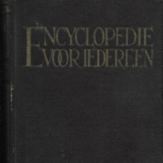 Enciclopedias antiguas: ENCYCLOPEDIE VOOR IEDEREEN. ENCICLOPEDIA PARA TODOS.. Lote 222705511
