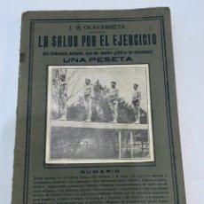 Enciclopedias antiguas: LIBRO LA SALUD POR EL EJERCICIO DE J.B. OLAVARRIETA. Lote 238572145