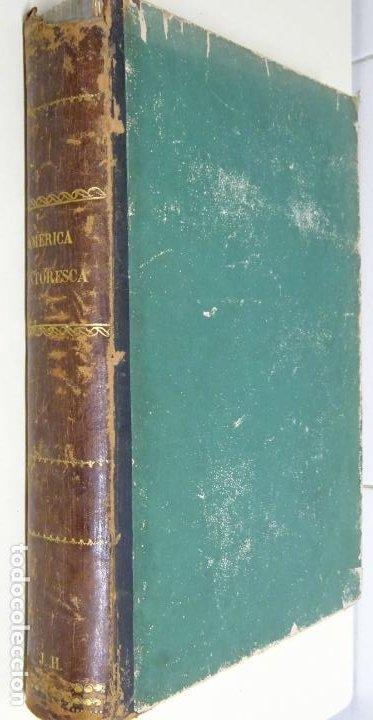 Enciclopedias antiguas: LIBRO TOMO ENCICLOPÉDICO SIGLO XIX AÑO 1884. AMERICA PINTORESCA. 860P. 3,5KG - Foto 2 - 254994160