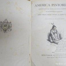 Enciclopedias antiguas: LIBRO TOMO ENCICLOPÉDICO SIGLO XIX AÑO 1884. AMERICA PINTORESCA. 860P. 3,5KG. Lote 254994160