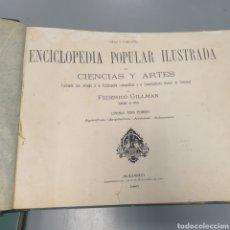 Enciclopedias antiguas: ENCICLOPEDIA POPULAR ILUSTRADA DE CIENCIAS Y ARTES 1881. Lote 267630879