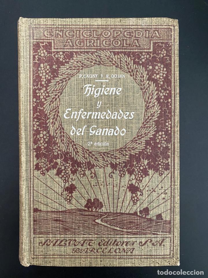 HIGIENE Y ENFERMEDADES DEL GANADO. P. CAGNY & R. GOUIN. ENCICLOPEDIA AGRICOLA SALVAT. BARCELONA,1924 (Libros Antiguos, Raros y Curiosos - Enciclopedias)