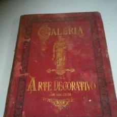 Enciclopedias antiguas: GALERÍA DEL ARTE DECORATIVO. ENCICLOPEDIA UNIVERSAL. JOSÉ PUIGGARÍ. BARCELONA. JUAN ALEU Y FUGARULL. Lote 273936773