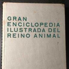 Enciclopedias antiguas: LIBRO GRAN ENCICLOPEDIA ILUSTRADA DEL REINO ANIMAL, 1970. Lote 280114133