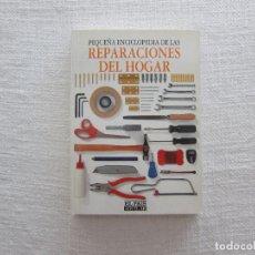 Libri antichi: PEQUEÑA ENCICLOPEDIA DE LAS REPARACIONES DEL HOGAR - (EL PAIS AGUILAR). Lote 282261498