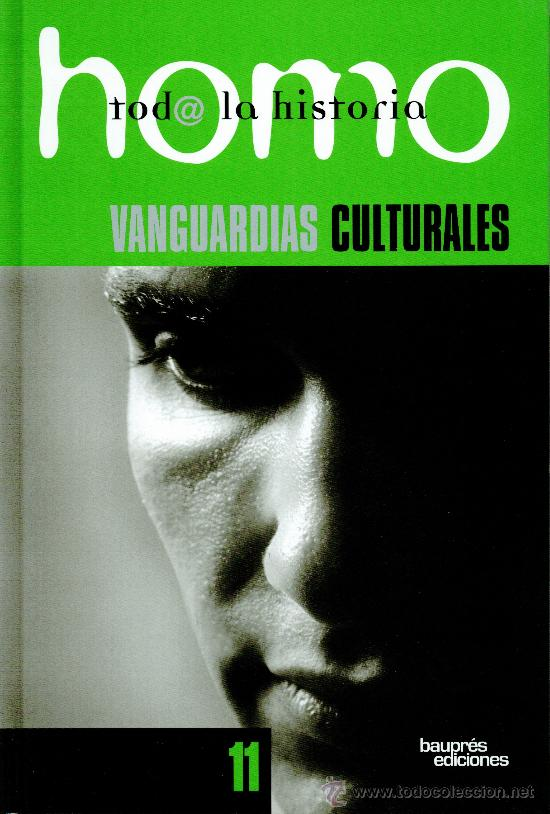 HOMO. TODA LA HISTORIA. VOLUMEN 11. VANGUARDIAS CULTURALES (Libros Nuevos - Diccionarios y Enciclopedias - Enciclopedias)