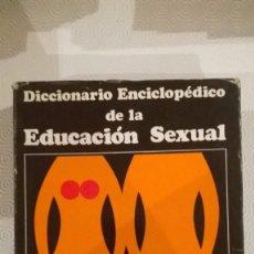 Enciclopedias: DICCIONARIO ENCICLOPÉDICO DE LA EDUCACIÓN SEXUAL. Lote 103532611