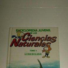 Enciclopedias: ENCICLOPEDIA JUVENIL DE LAS CIENCIAS NATURALES, LOS SNORKELS 1986, TOMO 1 LA VIDA EN EL AGUA. Lote 123238435