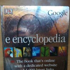 Enciclopedias: E ENCYCLOPEDIA DE GOOGLE EN INGLÉS. Lote 126024683