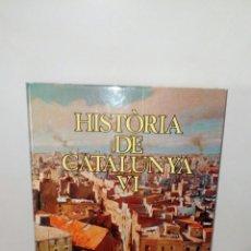 Enciclopedias: COLECCION DE LA HISTORIA DE CATALUÑA.TOMO 6.. Lote 132497013