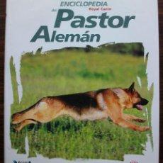Enciclopedias: ENCICLOPEDIA DEL PASTOR ALEMAN. ROYAL CANIN.. Lote 133570010