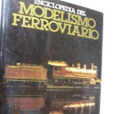 Enciclopedias: ENCICLOPEDIA DEL MODELISMO FERROVIARIO - EDITA TÉCNICA Y DOCUMENTACIÓN - AÑO 1981. Lote 139899558