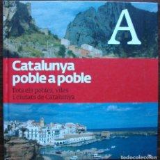 Enciclopedias: CATALUNYA POBLE A POBLE. TOTS ELS POBLES, VILES I CIUTATS DE CATALUNYA. VOL. 1. Lote 146023214