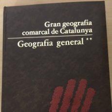 Enciclopedias: GRAN GEOGRAFÍA COMARCAL DE CATALUNYA. Lote 147974254