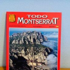 Enciclopedias: LIBRO - TODO MONTSERRAT. Lote 151201498
