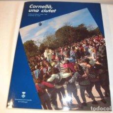 Enciclopedias: CORNELLÀ, UNA CIUTAT. EDITA: AJUNTAMENT DE CORNELLÀ DE LLOBREGAT. 1ª EDICIÓN, AÑO 1991. NUEVO.. Lote 152333946
