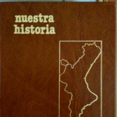 Enciclopedias: NUESTRA HISTORIA VALENCIA. Lote 173914375