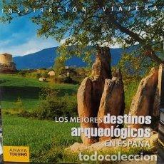 Livros: LOS MEJORES DESTINOS ARQUEOLÓGICOS EN ESPAÑA. INSPIRACIÓN VIAJERA. A-ENC-441-SF. Lote 175624105