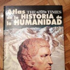 Enciclopedias: ATLAS THE TIMES DE LA HISTORIA DE LA HUMANIDAD. Lote 182261247