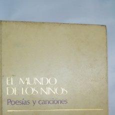 Livres: EL MUNDO DE LOS NIÑOS. POESIAS Y CANCIONES. TOMO 1. Lote 233679655