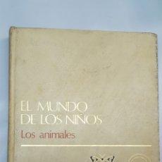 Livros: EL MUNDO DE LOS NIÑOS. LOS ANIMALES. TOMO 5. Lote 196738071