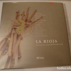 Enciclopedias: LA RIOJA: PAISAJES GASTRONÓMICOS. 1ª EDICIÓN NOVIEMBRE 2006. NUEVO.. Lote 202717331