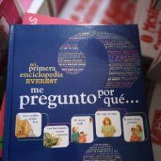 """Enciclopedias: MI PRIMERA ENCICLOPEDIA EVEREST """"ME PREGUNTO PORQUE"""". Lote 204733593"""