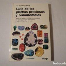 Enciclopedias: GUÍA DE LAS PIEDRAS PRECIOSAS Y ORNAMENTALES. WALTER SCHUMANN. EDICIONES OMEGA. 1978. NUEVO.. Lote 213019055