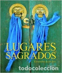 LIBRO GRAN FORMATO, EDICCIÓN LUJO: LUGARES SAGRADOS: EN NOMBRE DE UN DIOS DE E. RUBIO Y J. MAXIA (Libros Nuevos - Diccionarios y Enciclopedias - Enciclopedias)