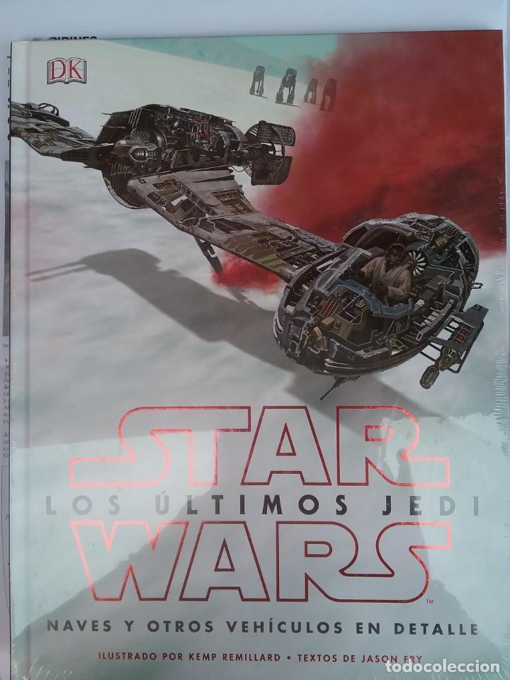 STAR WARS LOS ÚLTIMOS JEDI. NAVES Y OTROS VEHÍCULOS EN DETALLE. (Libros Nuevos - Diccionarios y Enciclopedias - Enciclopedias)