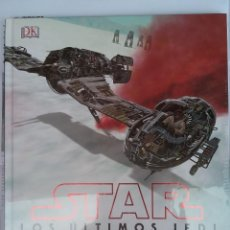Enciclopedias: STAR WARS LOS ÚLTIMOS JEDI. NAVES Y OTROS VEHÍCULOS EN DETALLE.. Lote 215927052