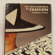Enciclopedias: ENCICLOPEDIA DE LA MODA - GEORGINA O´HARA - 1840 A 1980 - ILUSTRACIONES - EN INGLES - FOTOGRAFIA. Lote 218694913