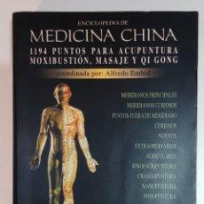 Enciclopedias: ENCICLOPEDIA DE MEDICINA CHINA: PUNTOS PARA ACUPUNTURA, MOXIBUSTIÓN, MASAJE Y QUI GONG. Lote 222181852