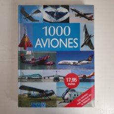 Enciclopedias: LIBRO. 1000 AVIONES. Lote 222233458