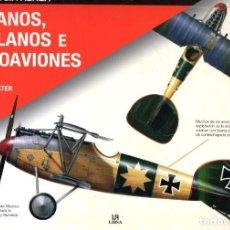 Enciclopedias: BIPLANOS TRIPLANOS E HIDROAVIONES, HISTORIA DE LA AVIACIÓN. Lote 229924175