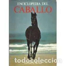 Enciclopedias: ENCICLOPEDIA DEL CABALLO ELWYN HARTLEY EDWARDS. Lote 231552760