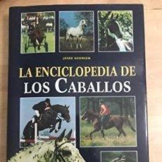 Enciclopedias: LA ENCICLOPEDIA DE LOS CABALLOS : JOSÉE HERMSEN. Lote 231915200