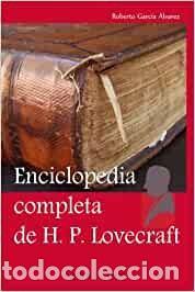 ENCICLOPEDIA COMPLETA DE H.P. LOVECRAFT. ROBERTO GARCÍA ÁLVAREZ. SAPERE AUDE (Libros Nuevos - Diccionarios y Enciclopedias - Enciclopedias)