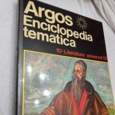 Enciclopedias: LIBRO DE LA ENCICLOPEDIA TEMÁTICA ARGOS, LITERATURA UNIVERSAL (II), TOMO N 10. Lote 242193275