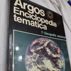 Enciclopedias: LIBRO DE LA ENCICLOPEDIA TEMÁTICA ARGOS, GEOGRAFÍA UNIVERSAL, TOMO 7. Lote 242195085