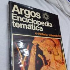 Enciclopedias: LIBRO DE LA ENCICLOPEDIA TEMÁTICA ARGOS, HISTORIA UNIVERSAL, TOMO 4. Lote 242197495
