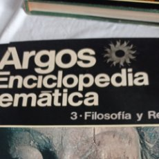 Enciclopedias: LIBRO ENCICLOPEDIA TEMÁTICA ARGOS VOLUMEN 3, FILOSOFÍA Y RELIGIÓN,. Lote 242250205