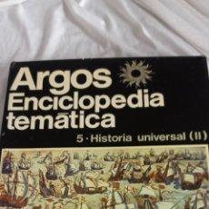 Enciclopedias: LIBRO ENCICLOPEDIA TEMÁTICA ARGOS VOLUMEN 5 HISTORIA UNIVERSAL (II) EN PERFECTO ESTADO INTERIOR. Lote 242257275